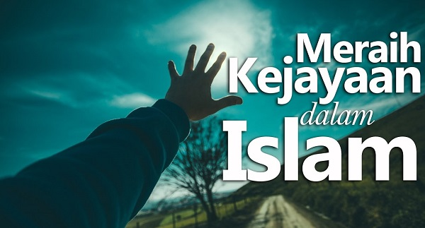 Merebut Kembali Kejayaan Islam Dengan Pendidikan Dan Ekonomi