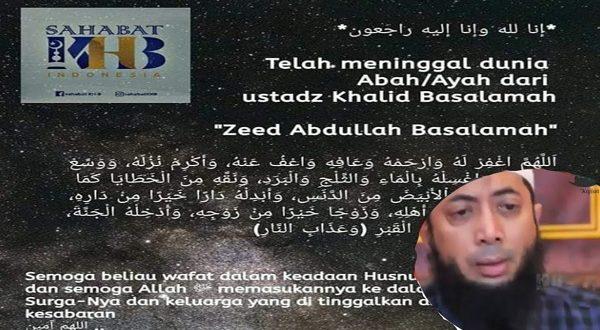 Innalillah… Ayah Ust. Khalid Basalamah Meninggal Dunia, Ust. Khalid Sampaikan Pesan Ini
